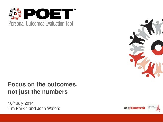 What's working and what's not? Children's POET Focus on the outcomes, not just the numbers 16th July 2014 Tim Parkin and J...
