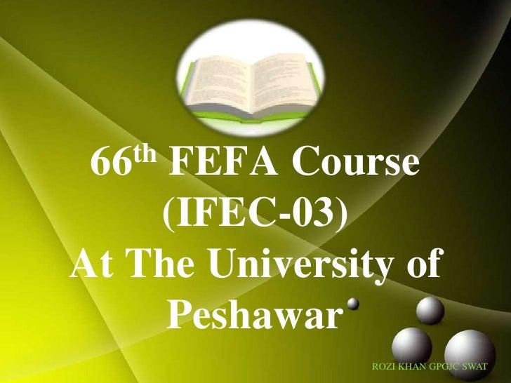 66th FEFA Course (IFEC-03)At The University of Peshawar<br />ROZI KHAN GPGJC SWAT<br />
