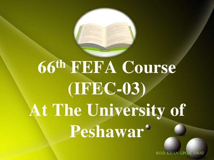 66th FEFA Course (IFEC-03)At The University of Peshawar<br />ROZI KHAN GPGJC SWAT<br />