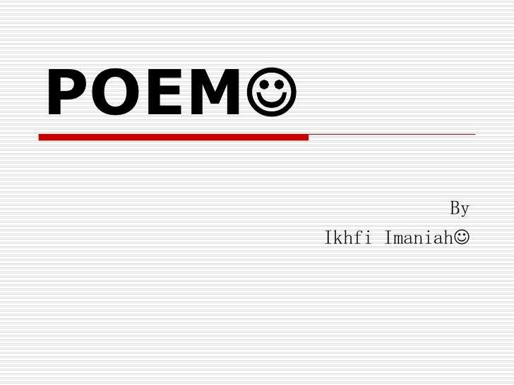 POEM  By Ikhfi Imaniah 