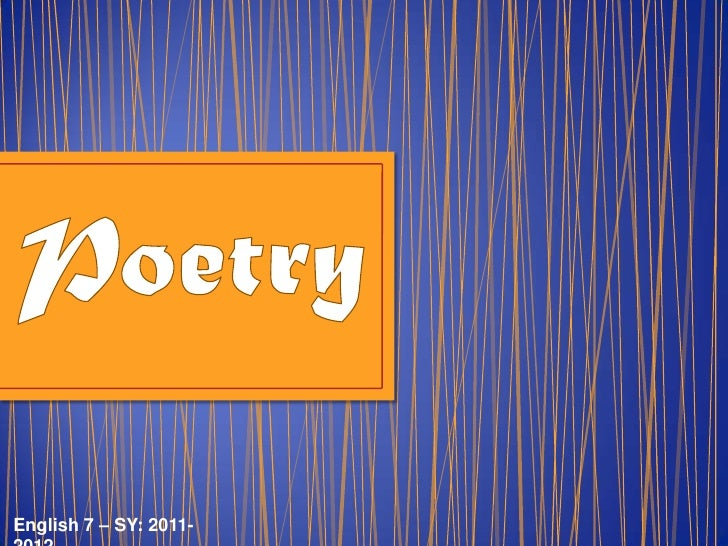 Poetry<br />English 7 – SY: 2011-2012<br />
