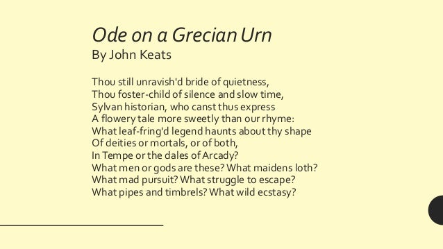 ode on a grecian urn 2 essay Ode on a grecian urn summary in the first stanza, the speaker, standing before an ancient grecian urn, addresses the urn, preoccupied with its depiction 1,635 words | 7 pages get access to 88,000+ essays and term papers.
