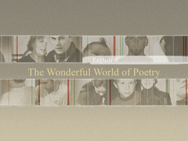 The Wonderful World of Poetry English 9
