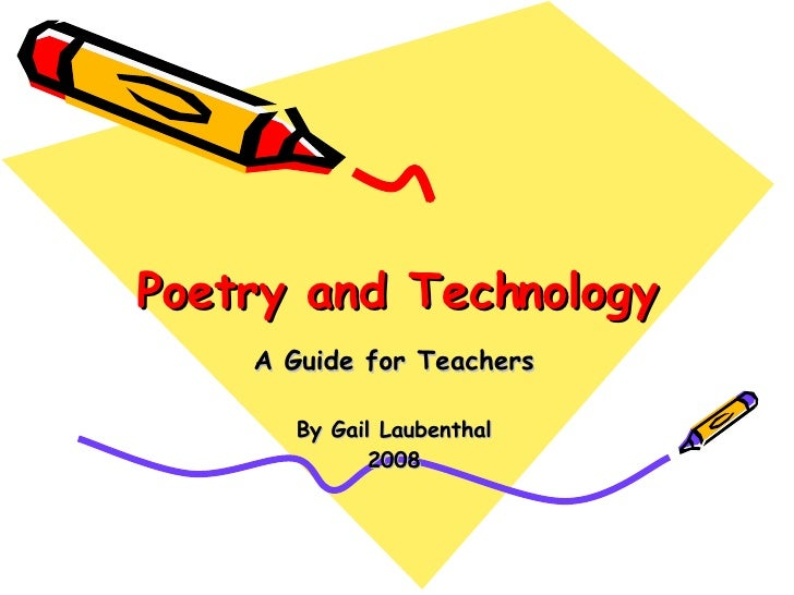 Poetry and Technology A Guide for Teachers By Gail Laubenthal 2008