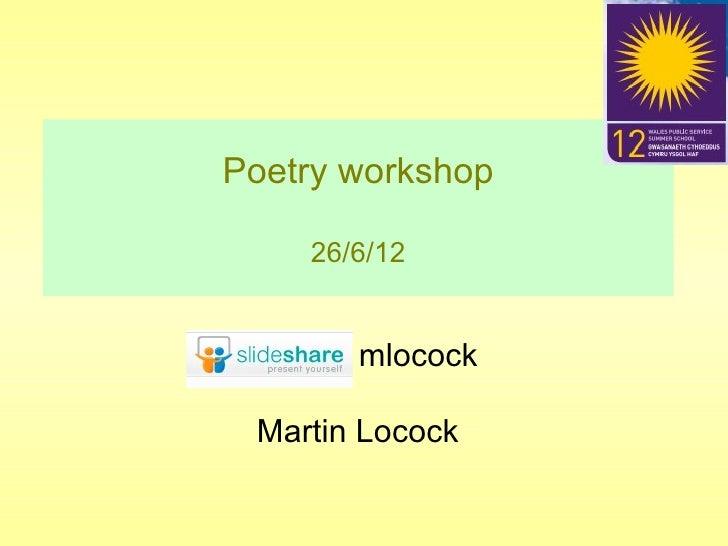 Poetry workshop    26/6/12       mlocock Martin Locock