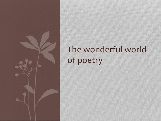The wonderful world of poetry