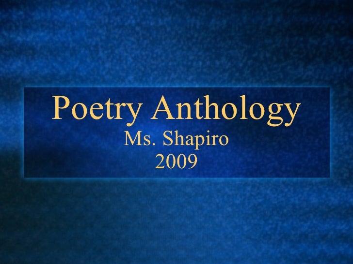 Poetry Anthology Ms. Shapiro 2009