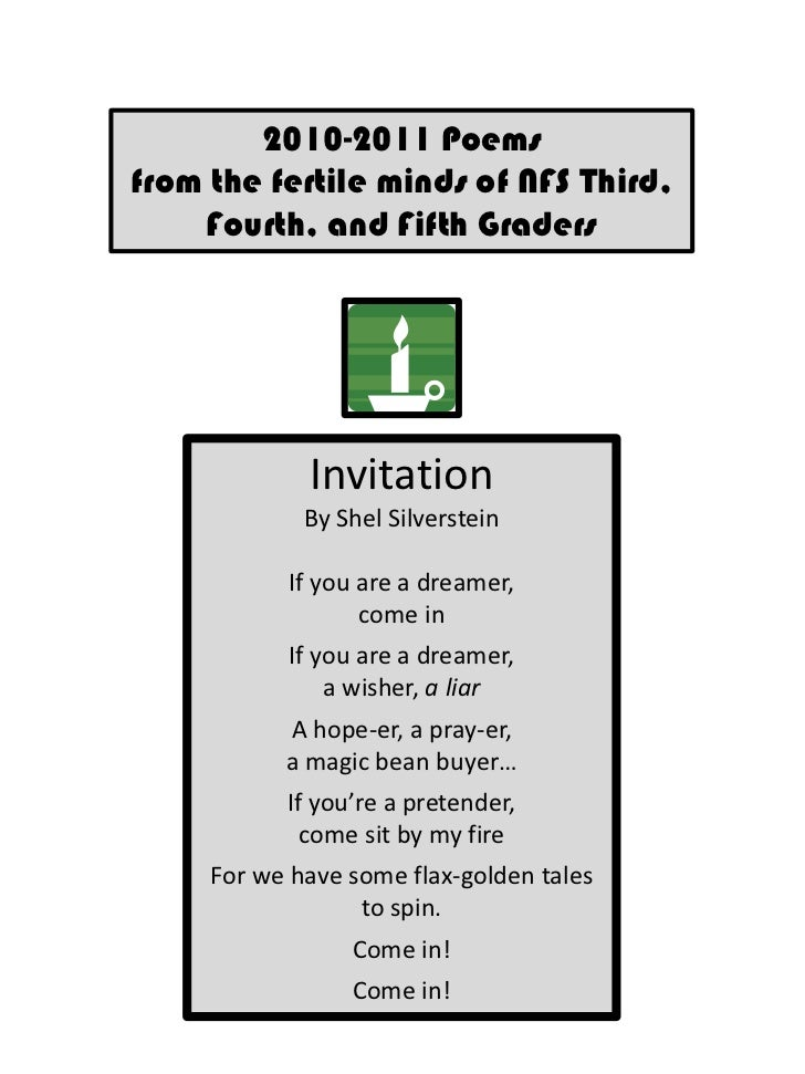 2010-2011 Poems <br />from the fertile minds of NFS Third, Fourth, and Fifth Graders<br />Invitation<br />By Shel Silverst...