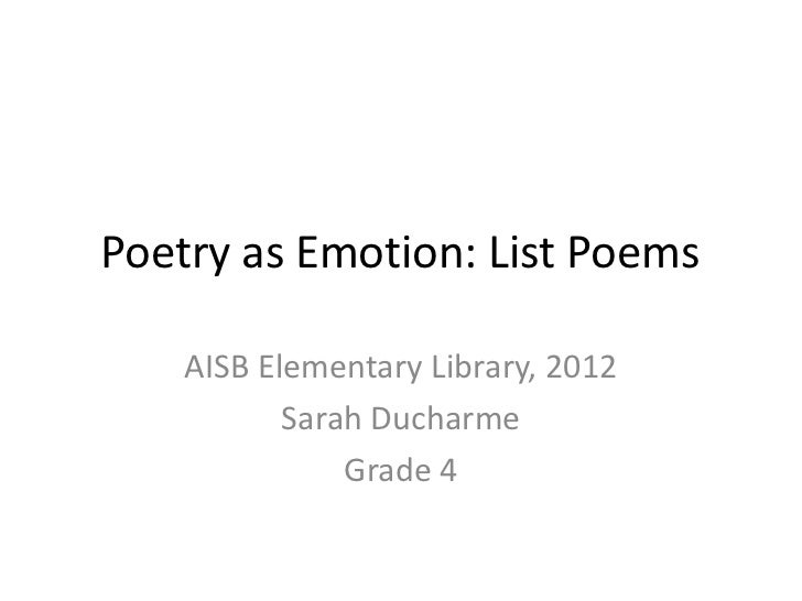 Poetry as Emotion: List Poems    AISB Elementary Library, 2012           Sarah Ducharme               Grade 4