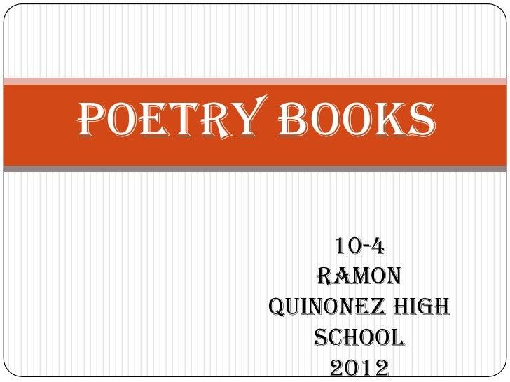 Poetry Books           10-4          Ramon      Quinonez High         School           2012