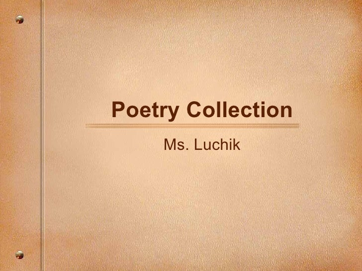 Poetry Collection Ms. Luchik