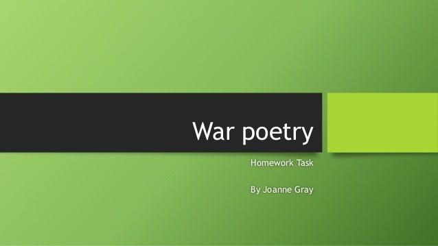 War poetry Homework Task By Joanne Gray