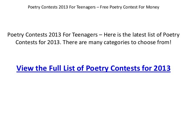 Poetry Contests 2013 For Teenagers – Here is the latest list of PoetryContests for 2013. There are many categories to choo...