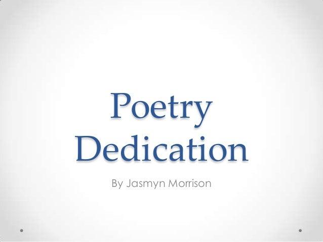 PoetryDedicationBy Jasmyn Morrison