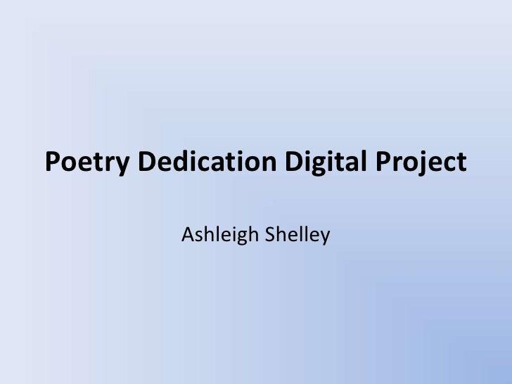 Poetry Dedication Digital Project          Ashleigh Shelley