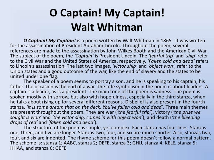 an overview of the walt whitmans poem oh captain my captain Comments & analysis: o captain my captain our fearful trip is done / the ship has weather'd every rack, the.