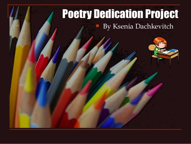 Poetry Dedication Project By Ksenia Dachkevitch