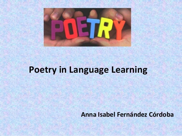 Poetry in Language Learning           Anna Isabel Fernández Córdoba
