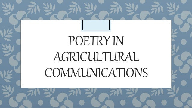 POETRYIN AGRICULTURAL COMMUNICATIONS