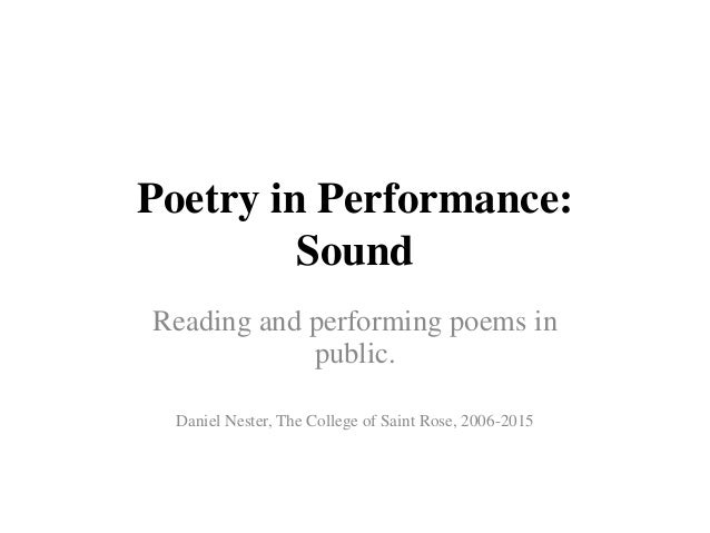 Poetry in Performance: Sound Reading and performing poems in public. Daniel Nester, The College of Saint Rose, 2006-2015