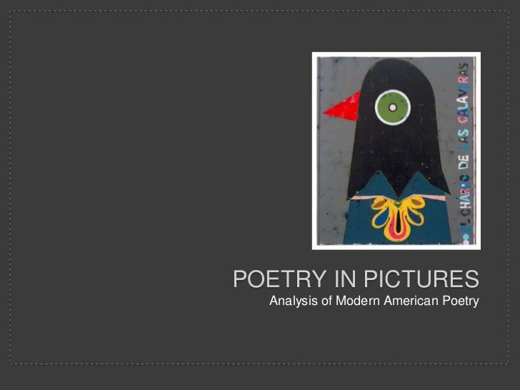 POETRY IN PICTURES  Analysis of Modern American Poetry
