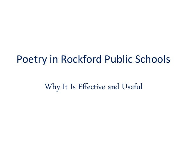 Poetry in Rockford Public Schools Why It Is Effective and Useful