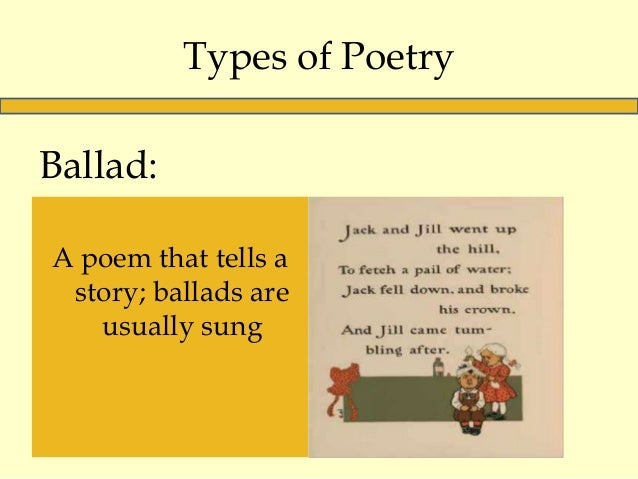 a definition and types of ballads Definition, usage and a list of ballad examples in common speech and literature the word ballad is a type of poetry or verse which was basically used in dance songs in the ancient france.