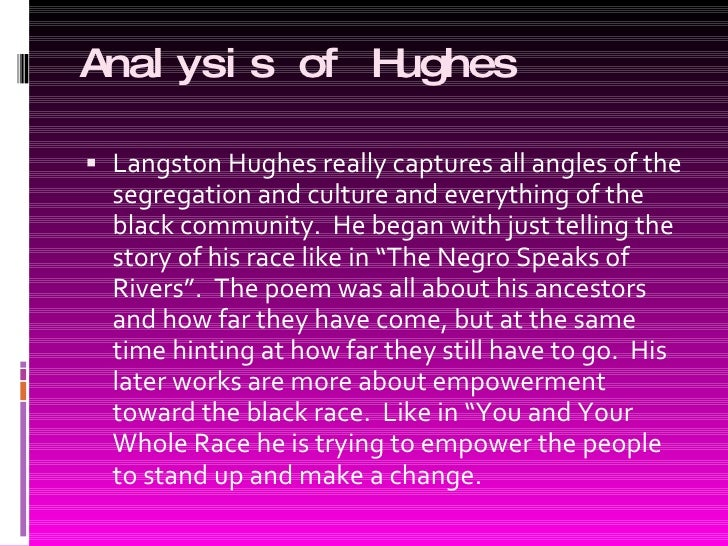 an analysis of the negro speaks of rivers an epic poem by langston hughes The negro speaks of rivers - i've known rivers  a poet, novelist, fiction writer,  and playwright, langston hughes is known for his insightful, colorful portrayals.