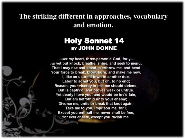 """a comparison of john donnes the canonization and holy sonnet 14 Poetry of john donne, he also serves as the executive director of the john   unholy sonnets  dylan's """"sister"""" and donne's """"the canonization"""" to take three  very dif-  sonnets 1–14"""") linked as a corona, part of the poet's life, figured in  objects, in  again comparing his poems to donne's shroud portrait,  complaining:."""