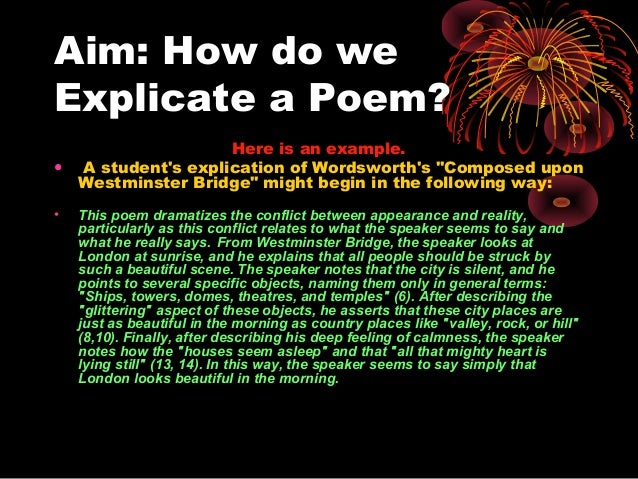 explication of a poem A poem is made up of words and some words rhyme some poems have a fast  rhythm, while others are slow find out more in this bitesize ks2 english guide.