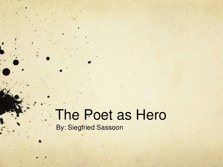 The Poet as HeroBy: Siegfried Sassoon