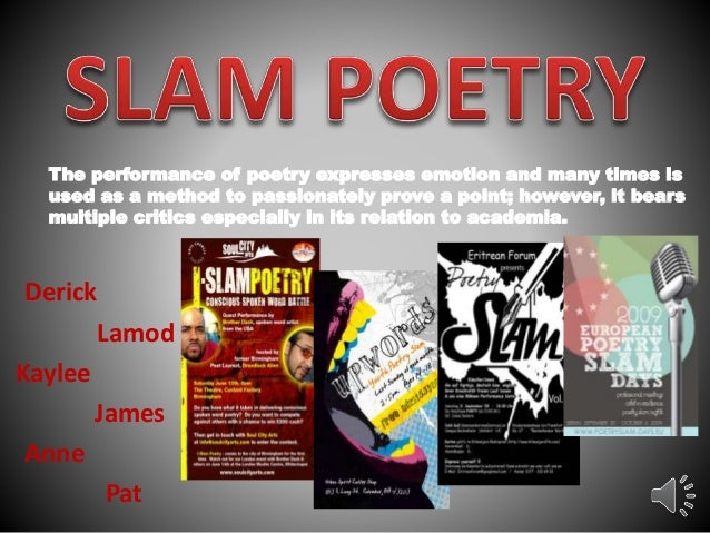 Pat The performance of poetry expresses emotion and many times is used as a method to passionately prove a point; however,...