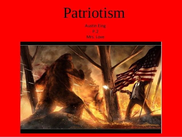 Patriotism Austin Eing P.2 Mrs. Love