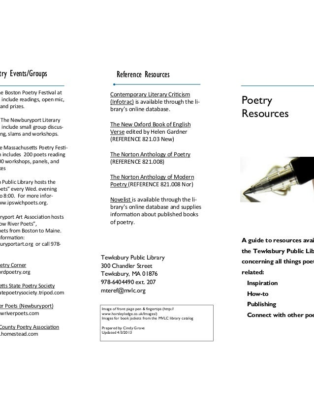 A guide to resources avai the Tewksbury Public Lib concerning all things poet related: Inspiration How-to Publishing Conne...