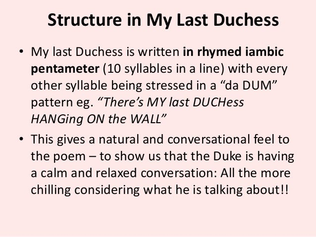 poetry terms needed for this essay 4 structure in my last duchess