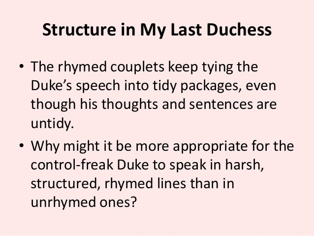 poetry terms needed for this essay 5 structure in my last duchess