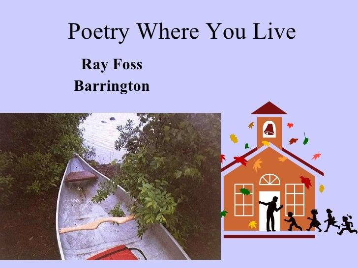 Poetry Where You Live Ray Foss Barrington