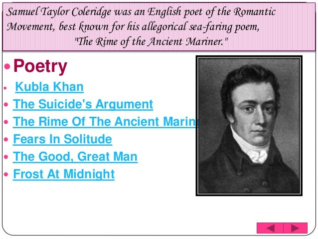 a description of samuel taylor coleridges poem frost at midnight Romantic poet samuel taylor coleridge wrote his classical poem frost at midnight in 1798 this poem discusses coleridge's early years in a negative way and highlights the need for growing up in the countryside.