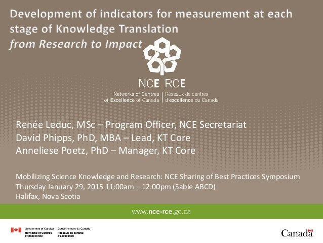 Renée Leduc, MSc – Program Officer, NCE Secretariat David Phipps, PhD, MBA – Lead, KT Core Anneliese Poetz, PhD – Manager,...