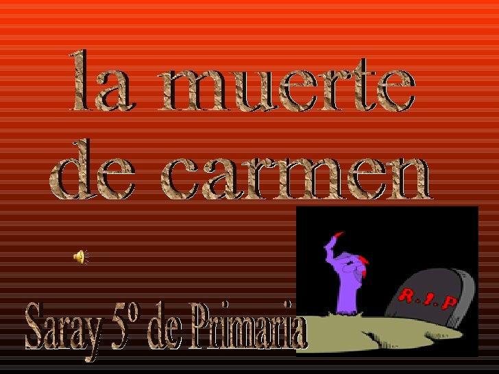 la muerte de carmen Saray 5º de Primaria