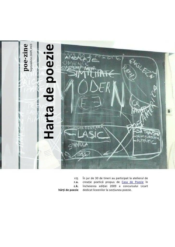 poe-zine                                     Harta de poezie            Septembrie 2009, #03                              ...