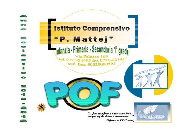 INDICE  POF 2012-2013  PREMESSA  Natura e scopo del documento Legislazione di riferimento 1. PRESENTAZIONE DELL'ISTITUTO  ...