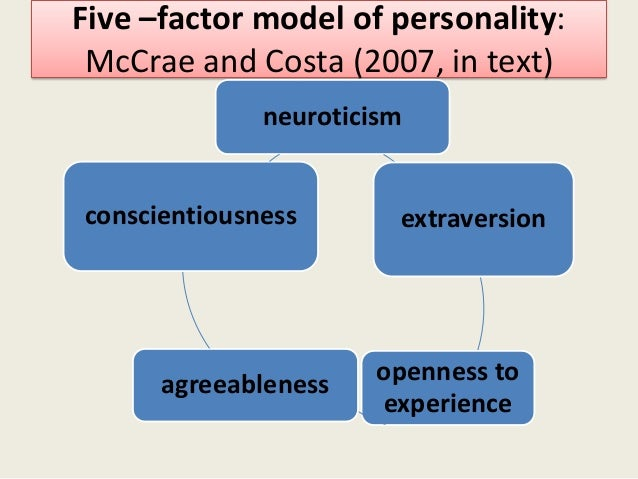 mccrae costas five factor model Ality trait theory, the big five factor model has proved its usefulness in  buckets  of traits are those developed by costa and mccrae (howard.