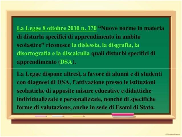 """La Legge 8 ottobre 2010 n. 170 """"Nuove norme in materia di disturbi specifici di apprendimento in ambito scolastico"""" ricono..."""