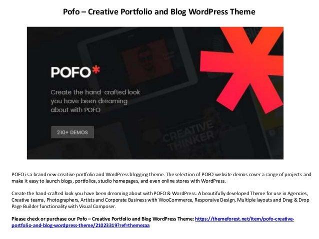 Pofo – Creative Portfolio and Blog WordPress Theme POFO is a brand new creative portfolio and WordPress blogging theme. Th...