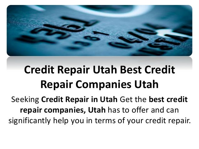 Credit Repair Utah Best Credit  Repair Companies Utah  Seeking Credit Repair in Utah Get the best credit  repair companies...