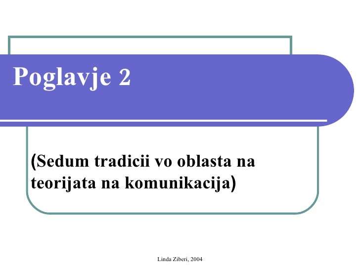 Poglavje 2 ( Sedum tradicii vo oblasta na teorijata na komunikacija )