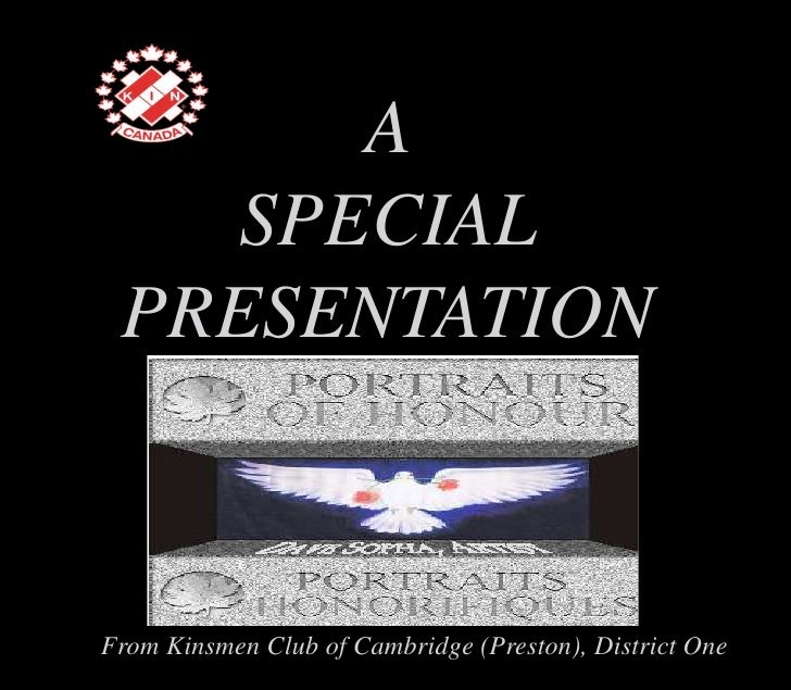 A <br />SPECIAL <br />PRESENTATION<br />From Kinsmen Club of Cambridge (Preston), District One<br />