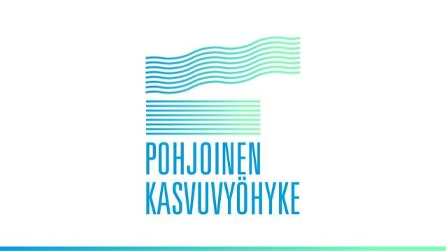 v POHJOINEN KASVUVYÖHYKE Tukholma-Turku-Helsinki-Pietari POHJOINEN KASVUVYÖHYKE OSA VÄLIMERELTÄ SKANDINAVIAAN ULOTTUVAA EU...