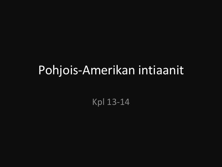 Pohjois-Amerikan intiaanit         Kpl 13-14